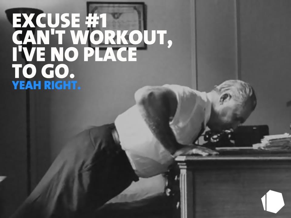 Excuse #1 : Je ne peux pas m'entraîner, je n'ai nulle part où aller.