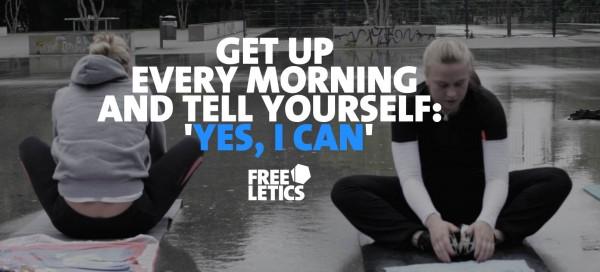 """Levez-vous chaque matin et dites-vous : """"Oui je peux""""."""