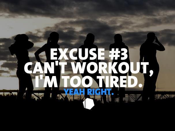 Excuse #3 : Je ne peux pas m'entraîner, je suis trop fatigué.